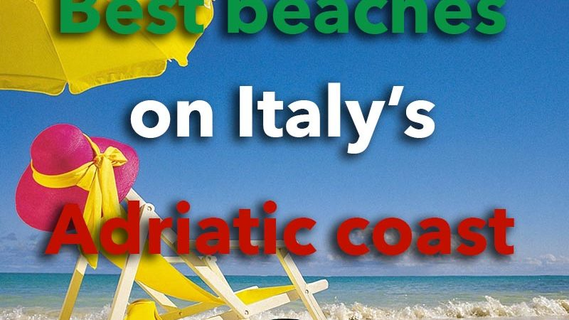 Best beaches Italy's Adriatic coast